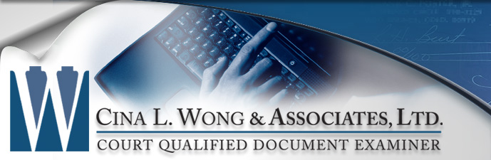 Cina L. Wong & Associates, Ltd. Court Qualified Document Examiner