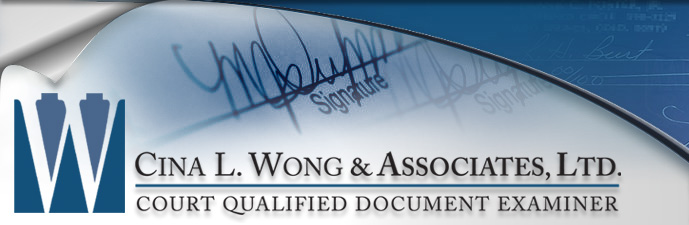 Scientific Examination of Signatures, Authenticate Signatures - Cina L. Wong & Associates, Ltd. Court Qualified Document Examiner