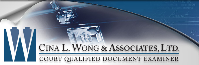 Forensic Forgery Analysis, Forgery Analysis Experts - Cina L. Wong & Associates, Ltd. Court Qualified Document Examiner