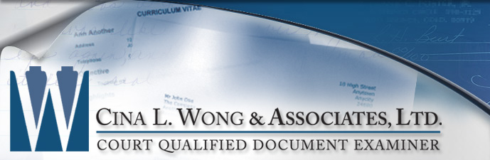 Handwriting Experts, Handwriting Analysis, Court, Expert Witness - Cina L. Wong & Associates, Ltd. Court Qualified Document Examiner