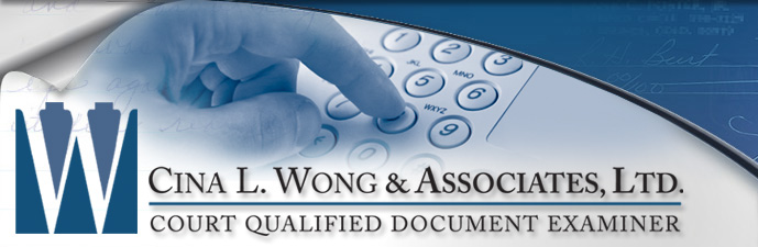 Forgery Expert Witness - Expert Witnesses Forgery - Cina L. Wong & Associates, Ltd. Court Qualified Document Examiner
